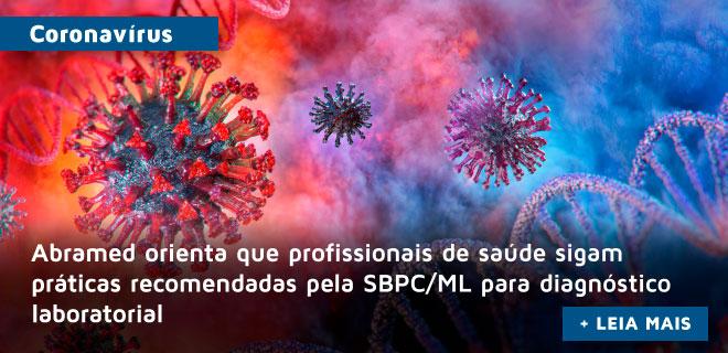 Coronavírus: Abramed reforça importância da avaliação médica para indicação de exames laboratoriais